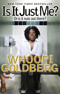 Is It Just Me? By Goldberg, Whoopi