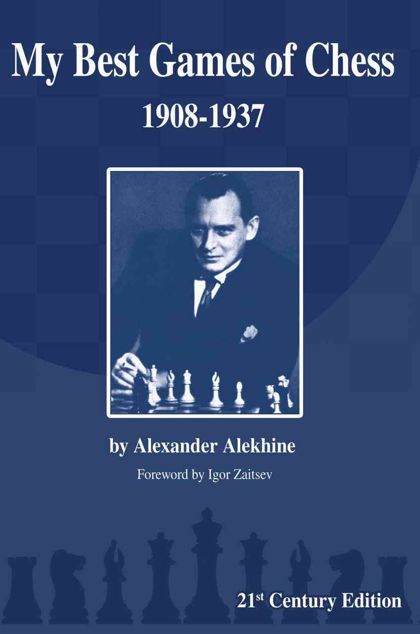 My Best Games of Chess By Alekhine, Alexander/ Zaitsev, Igor (FRW)