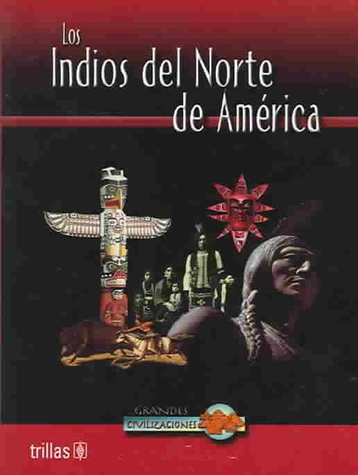 Los Indios del Norte de America / North American Indian Life By Clare, John D.
